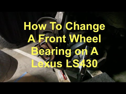 Leuxs LS430: How to Replace Front Wheel Bearing