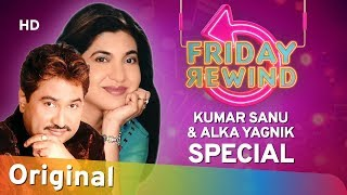 Friday Rewind with RJ Adaa | Kumar Sanu And Alka Yagnik Special | Romantic Songs | #FridayRewind