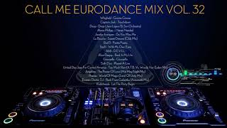 Call Me Eurodance Mix Vol. 32