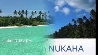 @barens Pulau Nukaha yang Indah