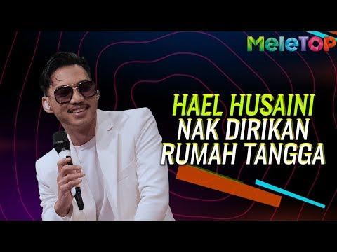 Hael Husaini nak dirikan rumah tangga | MeleTOP | Nabil & Neelofa
