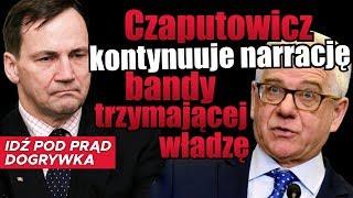 Czaputowicz kontynuuje narrację bandy trzymającej władzę.