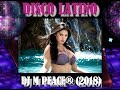 Disco Latino Club Mix   DJ M PEACE® 2018