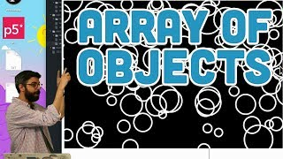 7.3: Arrays of Objects - p5.js Tutorial