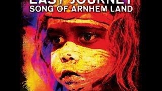 SONG OF ARNHEM LAND (Salas/Moore mix) EAST JOURNEY ft YOTHU YINDI: THE GENESIS PROJECT EP