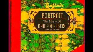 Dan Fogelberg's Portrait  - Ballads Vol 2