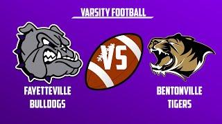 Varsity Football | Bentonville vs Fayetteville