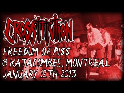 CROSSTITUTION 'Freedum of Pi$$' - LIVE @ Katacombes (Montreal, Qc)