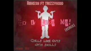 Rakesh- Do it like me [Remix][Freeverse Contest|Trizzykidd]