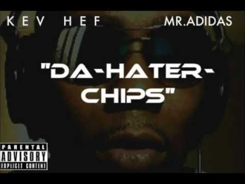 "Kev Hef Mr.Adidas ""Da-Hater-Chips""(keep snackin) Prod. Timbaland"