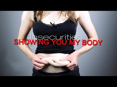 My Insecurities - Showing You My Body