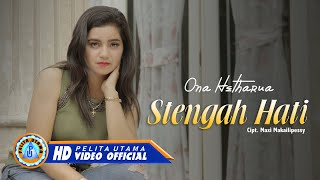 Download lagu Ona Hetharua Stengah Hati Mp3