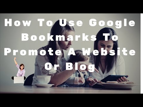 How To Use Google Bookmarks To Promote A Website Or Blog