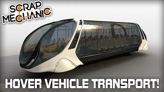 Making A Hover Vehicle Transport Ship! (Scrap Mechanic Live Stream)
