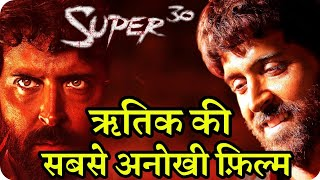 Super 30 Hrithik Roshan's Most Unique and Different Films Ever