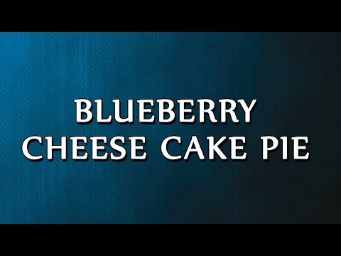 Blueberry Cheese Cake Pie | LEARN RECIPES | EASY TO LEARN