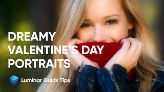 How to Develop Dreamy Portraits with Luminar | Luminar Quick Tips