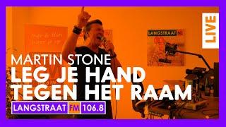 Langstraat FM - Martin Stone - Leg je hand tegen het raam