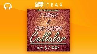 T Mulla X Kilo Keemzo   Cellular   Link Up TV TRAX