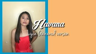 Lyca Gairanod's version of Havana (Lyrics)