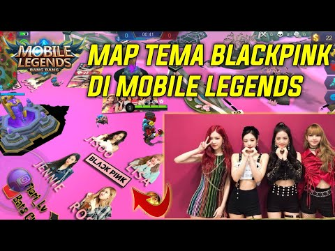 New Map! Tema Blackpink - Mobile Legends Indonesia