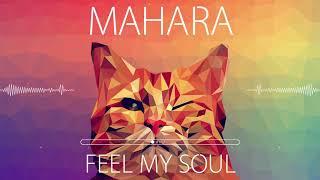 Mahara - Feel My Soul (Radio Edit)