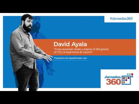 David Ayala | Como aumentar ventas y mejorar el SEO gracias al CTR y la Experiencia de Usuario