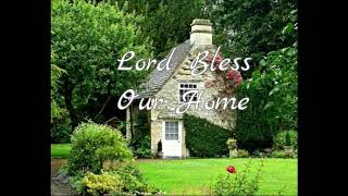 Lord Bless our Home