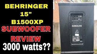 Behringer Eurolive B1500XP Active 15 inch Subwoofer Review 3000W