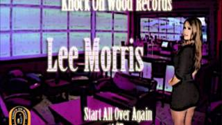 Lee Morris- Start All Over Again