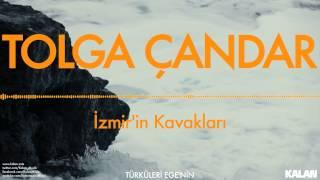 Tolga Çandar - İzmir'in Kavakları - [ Türküleri Ege'nin © 1993 Kalan Müzik ]