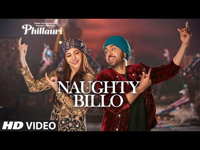 Naughty Billo Video Song HD | Phillauri Movie Songs | Anushka Sharama, Diljit