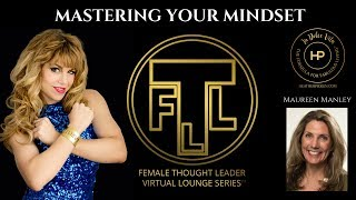 The Formula For Mastering Your Mindset: Female Thought Leader Series #136