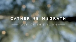 Gambar cover Catherine McGrath - Talk Of This Town I Track x Track