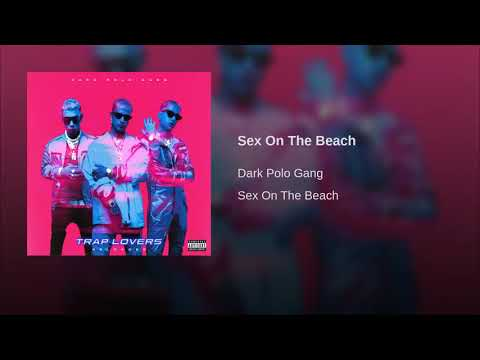 Sex On The Beach - Dark Polo Gang + TESTO