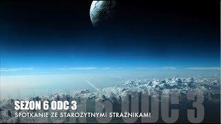 Sezon 6 Odcinek 3 – Spotkanie ze Starożytnymi Strażnikami