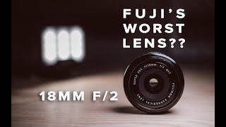 Fuji 18mm f2 - Fuji's WORST Lens??