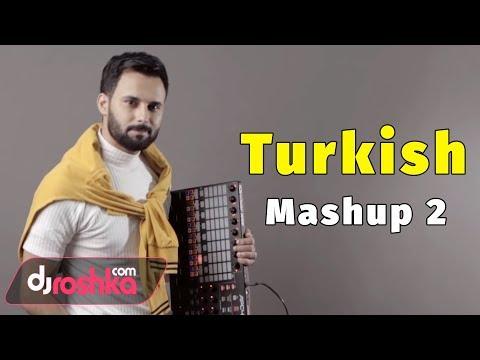 Dj Roshka - Turkish Mashup 2 (Nihat Melik & Aila Rai) mp3 yukle - mp3.DINAMIK.az