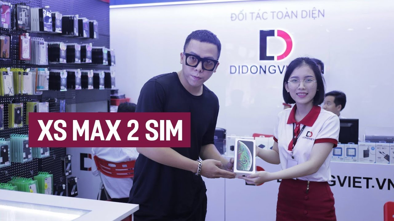 Lý do sao Việt mua iPhone XS Max 2 SIM quốc tế thay vì bản thường