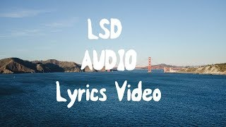LSD - Audio (Lyrics) ft. Sia, Diplo, Labrinth🎤