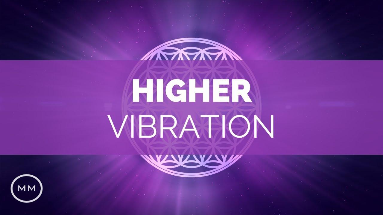 Higher Vibration - Raise Your Frequency - 963 Hz, 528 Hz, 432 Hz