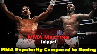 MMA Meeting Snippet: Difference between MMA and Boxing Popularity