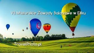 preview picture of video 'VII Mazurskie Zawody Balonowe, EŁK 2014 (wersja dłuższa fotokastu)'