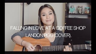 Falling In Love At A Coffee Shop   Landon Pigg (Cover)