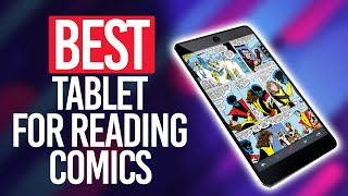 Best Tablet For Reading Comics in 2021 [Top 5 Picks Reviewed]