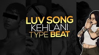 FREE Kehlani x Bryson Tiller Type Beats - Luv Song (Prod. Westley Nines)