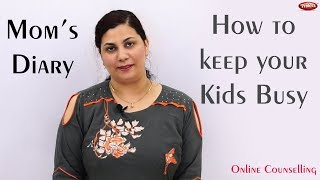 How to Keep Kids Busy | Best Motivational Video | Mom