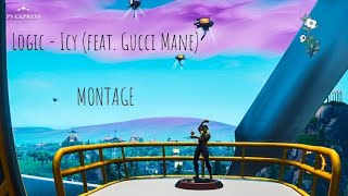 FORTNITE MONTAGE#7 Logic   Icy (feat. Gucci Mane)