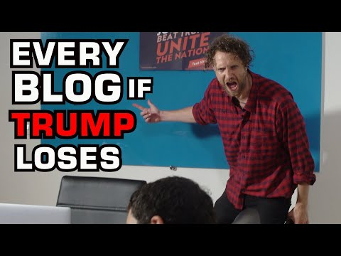 Every Blog If Trump Loses the Election