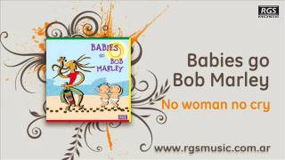 Babies go Bob Marley – No woman no cry